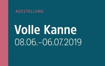 "Exhibition ""Volle Kanne"""